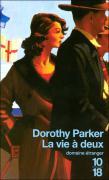 La vie à deux de Dorothy Parker